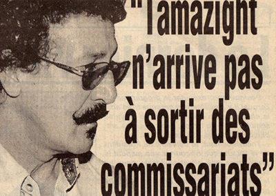 1998- Tamaziɣt n'arrive pas à sortir des commissariats